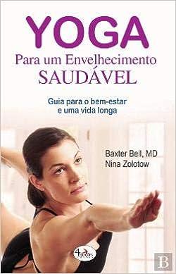Yoga para um Envelhecimento Saudável (Portuguese Edition ...