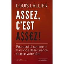 Assez, c'est assez !: Pourquoi et comment le monde de la finance se paie votre tête (French Edition)