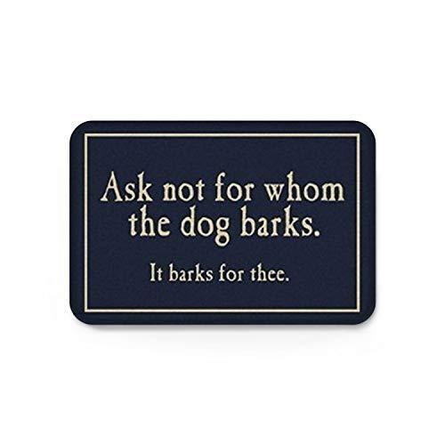 - KAROLA Funny Ask Not For Whom The Dog Barks Doormat Floor Mat Rug Indoor/Indoor/Front Door/Bathroom Mats Rubber Non Slip (30