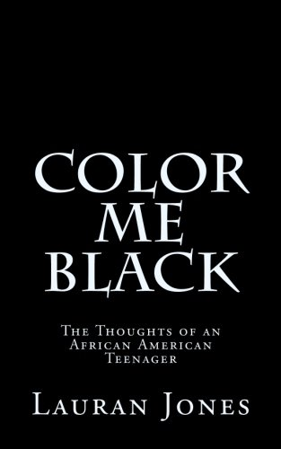 Search : Color Me Black: The Thoughts of an African American Teenager