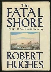 The Fatal Shore de Robert Hughes