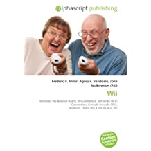 Wii: Wiimote, Wii Balance Board, WiiConnect24, Nintendo Wi-Fi Connection, Console virtuelle (Wii), WiiWare, Opera Wii, Liste de jeux Wii