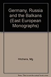Germany, Russia and the Balkans (East European Monographs)