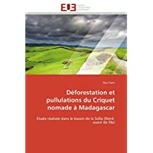DEFORESTATION ET PULLULATIONS DU CRIQUET NOMA