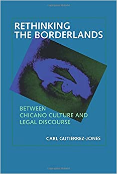 Book Rethinking the Borderlands: Between Chicano Culture and Legal Discourse (Latinos in American Society and Culture)