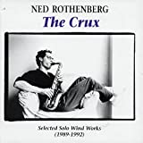 The Crux: Selected Solo Wind Works 1989-92