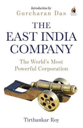 The East India Company  The Worlds Most Powerful Corporation