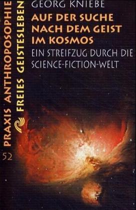 Auf der Suche nach dem Geist im Kosmos: Ein Streifzug durch die Science-fiction-Welt