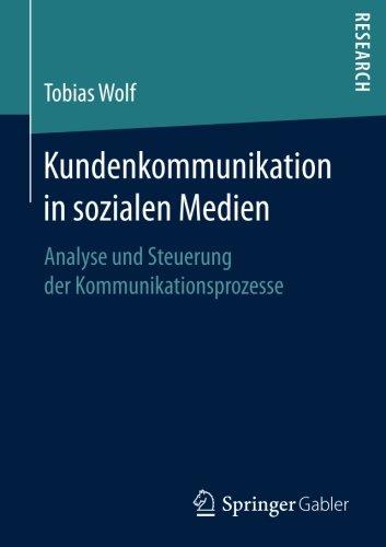 Kundenkommunikation in sozialen Medien: Analyse und Steuerung der Kommunikationsprozesse (German Edition) by Springer Gabler
