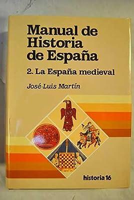 MANUAL DE HISTORIA DE ESPAÑA. Tomo 2. LA ESPAÑA MEDIEVAL.: Amazon.es: Martin, Jose Luis.: Libros