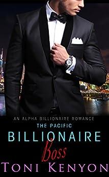 The Pacific Billionaire Boss: An Alpha Billionaire Romance (Pacific Billionaires Book 2) by [Kenyon, Toni]