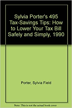 Book Sylvia Porter's 495 Tax-Savings Tips: How to Lower Your Tax Bill Safely and Simply, 1990