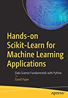 Hands-on Scikit-Learn for Machine Learning Applications Front Cover