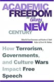 Academic Freedom at the Dawn of a New Century : How Terrorism, Governments, and Culture Wars Impact Free Speech, , 0804754446