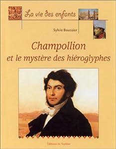 """Afficher """"Champollion et le mystère des hiéroglyphes"""""""