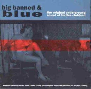 Big Banned & Blue                                                                                                                                                                                                                                                    <span class=