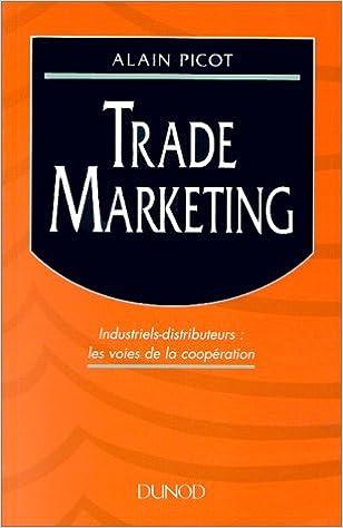 Lire en ligne Trade marketing: Industriels-distributeurs : les voies de la coopération pdf