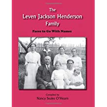 The Leven Jackson Henderson Family: Faces to Go With Names