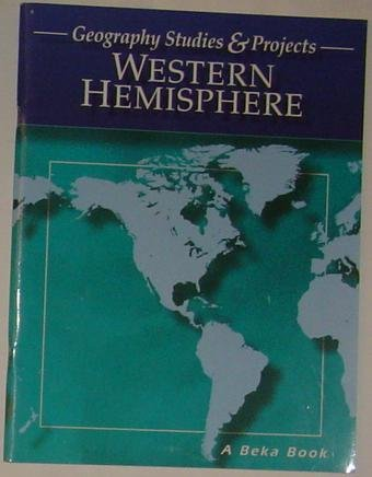 Geography Studies & Projects Western Hemisphere, a Beka Book