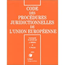 CODE DES PROCEDURES JURIDICTIONNELLES DEL'UNION  EUROPEENNE