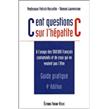 cent questions sur l'hepatite c: guide pratique 4e ed.