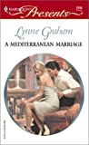 A Mediterranean Marriage, Lynne Graham, 0373122950