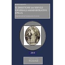Il DIRETTORE dei SERVIZI GENERALI AMMINISTRATIVI (DSGA) : Compendio facile per la preparazione al concorso (Italian Edition)