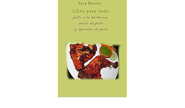 Amazon.com: Libro para todo: pollo a la barbacoa, muslo de pollo y aperitivo de pollo (Spanish Edition) eBook: Sara Bonito: Kindle Store