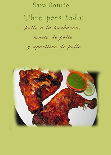 Libro para todo: pollo a la barbacoa, muslo de pollo y aperitivo de pollo