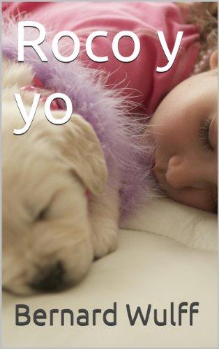 Roco y yo (Spanish Edition) by [Wulff, Bernard]