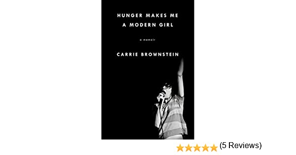 Hunger Makes Me a Modern Girl: A Memoir: Amazon.es: Carrie ...