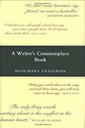A Writer's Commonplace Book by Friedman, Rosemary published by Michael O'Mara Books Ltd (2006)