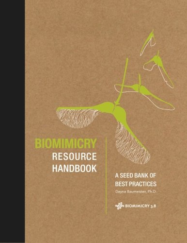 Biomimicry Resource Handbook: A Seed Bank of Best Practices by CreateSpace Independent Publishing Platform
