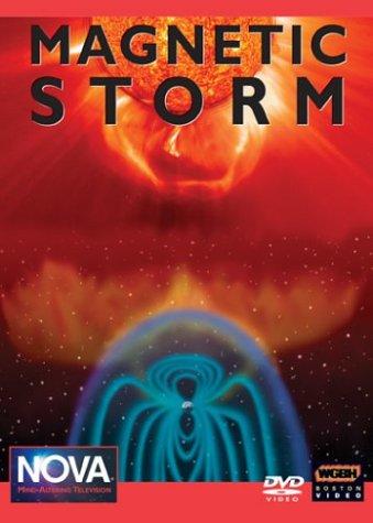 Nova: Magnetic Storm by PBS