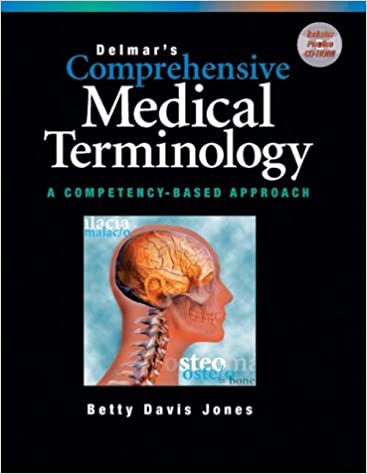 Delmars comprehensive medical terminology a competency based delmars comprehensive medical terminology a competency based approach betty davis jones 9780766804937 amazon books fandeluxe Images