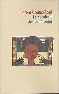 Le Cantique des cannibales par Florent Couao-Zotti
