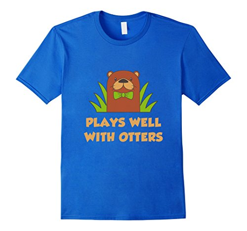 Men's FUNNY PLAYS WELL WITH OTTERS T-SHIRT Farm Zoo Animal Gift Large Royal Blue (Otter Costume)