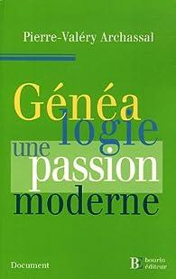 Généalogie : une passion moderne par Pierre-Valéry Archassal