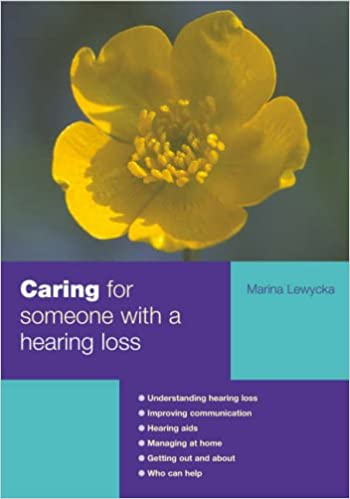 Caring for Someone with a Hearing Loss (Carers Handbook)