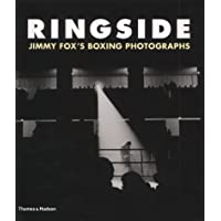 Ringside: The Boxings Photographs of James a Fox: The Boxing Photographs of James A. Fox