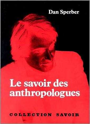 En ligne Le savoir des anthropologues : Trois essais pdf, epub ebook