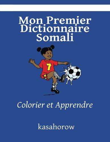 Mon Premier Dictionnaire Somali: Colorier et Apprendre (kasahorow Francais Somali) (French and Somali Edition) [kasahorow] (Tapa Blanda)