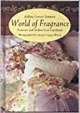 World of Fragrance: Potpourri and Sachets from Caprilands