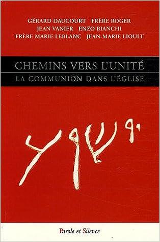 Livres gratuits en ligne Chemins vers l'unité : La communion dans l'Eglise epub pdf