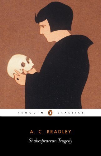 Shakespearean Tragedy: Lectures on Hamlet, Othello, King Lear, and Macbeth (Penguin Classics)