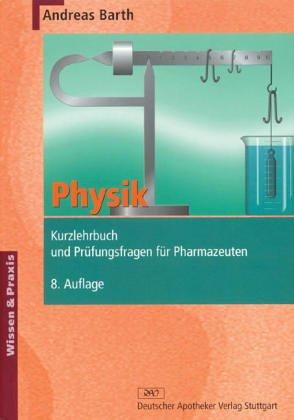 GKP I Physik. Originalfragen und Kurzlehrbuch. Zur 'Physik für Pharmazeuten' nach dem Gegenstandskatalog