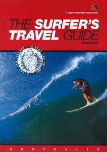 The Surfer's Travel Guide: Sixth Edition