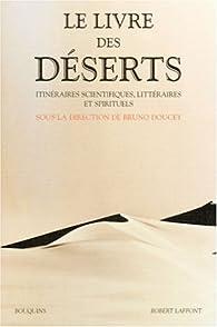 Le livre des déserts : Itinéraires scientifiques, littéraires et spirituels par Bruno Doucey