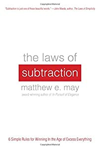 The Laws of Subtraction: 6 Simple Rules for Winning in the Age of Excess Everything by McGraw-Hill Education