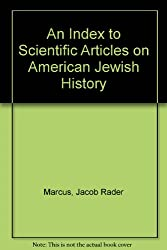 An Index to Scientific Articles on American Jewish History (Publications of the American Jewish Archives)